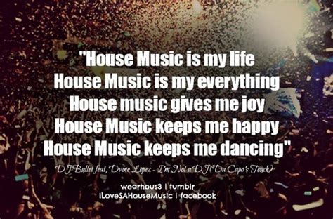 house music is my life house music quotes quotesgram