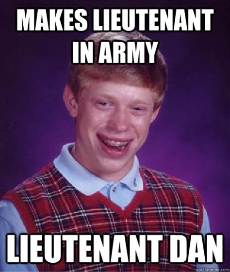 Lieutenant Dan Ice Cream Meme - makes lieutenant in army lieutenant dan bad luck brian