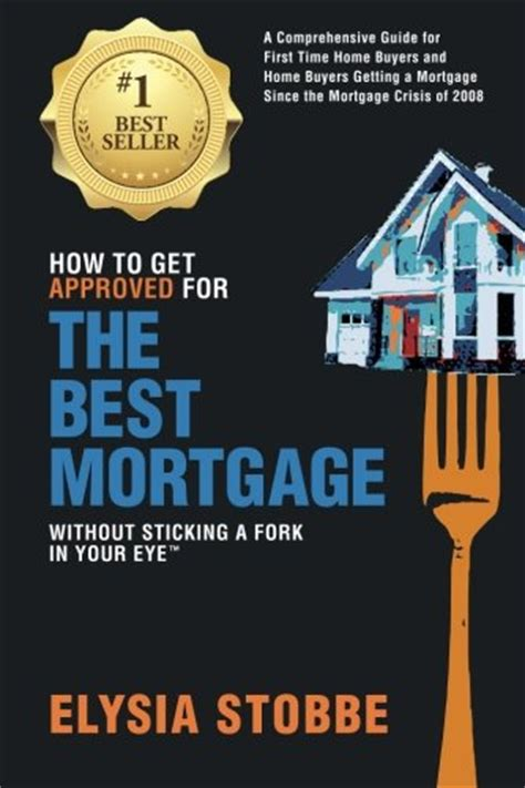 how to get a house without a mortgage how to get approved for the best mortgage without sticking