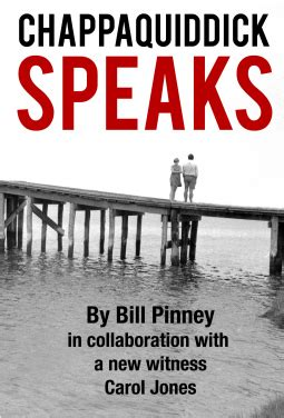 Chappaquiddick Speaks Chappaquiddick Speaks By Bill Pinney Is Now Available The Financial Analyst