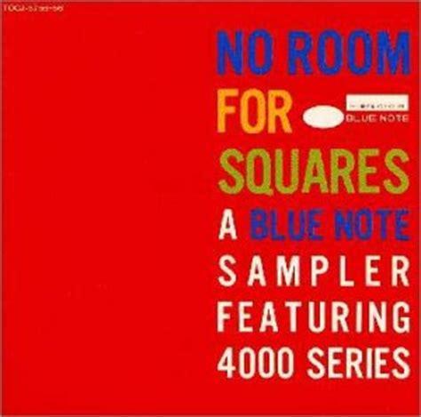 no room for squares no room for squares