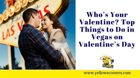 top things to do on valentines day who s your top things to do in vegas on