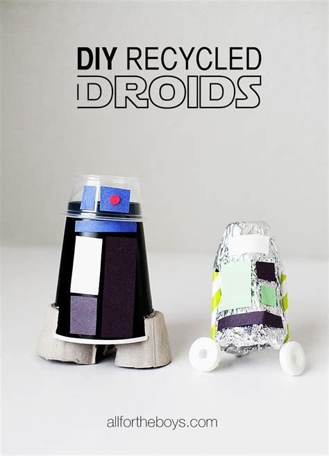 diy wars diy recycled droid craft boys diy recycle and