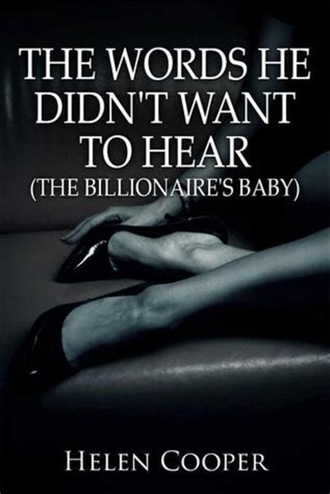 Watts Didnt Want A Child by The Words He Didn T Want To Hear The Billionaire S Baby