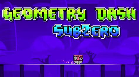 geometry dash full version free download mob org geometry dash subzero for android free download