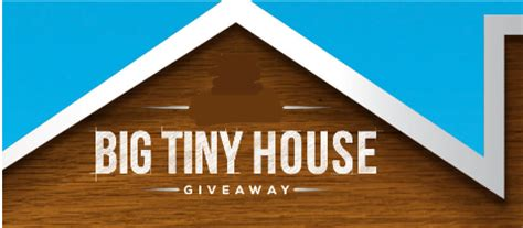 win a tiny house big tiny house giveaway and instant win game over 10 000