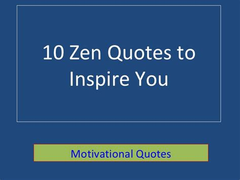 10 Favorite Quotes by 10 Best Zen Quotes