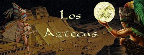 imagenes de loa aztecas historia de los aztecas timeline timetoast timelines