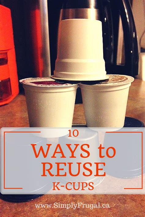 10 ways to reuse k cups