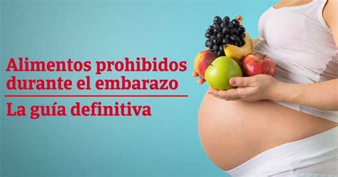 alimentos prohibidos en el embarazo  los mas recomendados