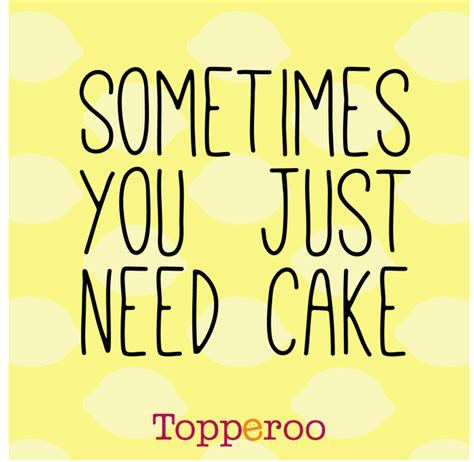our favourite funny cake quotes of the week