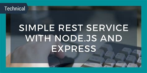 simple node js web service simple rest service with node js and express qat global