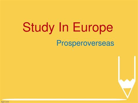 Consultancy For Mba Study In Europe by Ppt Study In Europe Study Abroad Europe Study Abroad