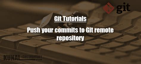 git tutorial read git basics how to push your commits to remote repository