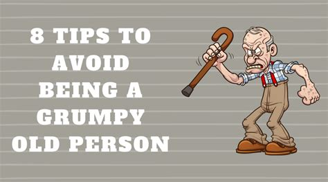 8 Tips On Being A by 8 Tips To Avoid Being A Grumpy Person After Fifty Living