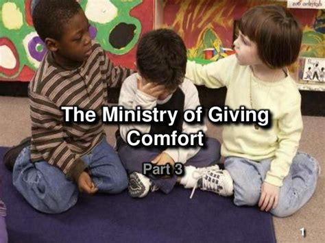 giving comfort the ministry of giving comfort 3