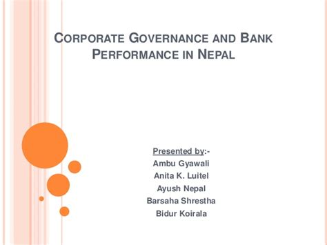 Corporate Governance Ppt For Mba by Corporate Governance And Bank Performance In Nepal Ppt