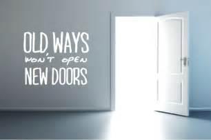Door Won T All The Way by Ways Won T Open New Doors