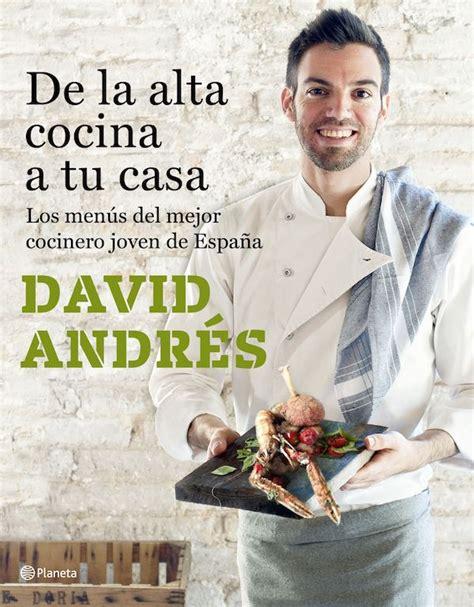 alta cocina en tu el chef david andr 233 s presenta su primer libro the gourmet journal peri 243 dico de gastronom 237 a