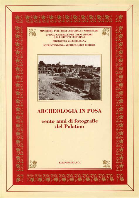 libreria archeologica roma archeologia in posa de luca editori d arte