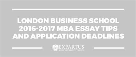 Business School Mba Deadlines by Business School 2016 2017 Mba Essay Tips And Deadlines