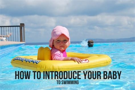 how to introduce to baby how to introduce your baby to swimming babycare mag