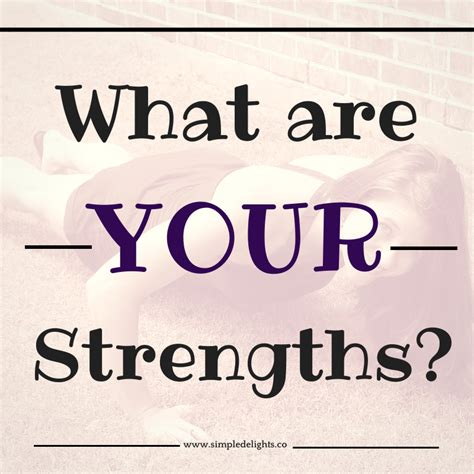 what are what are your strengths simple delightssimple delights
