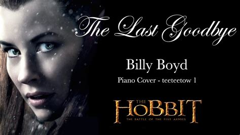 Not The Last Goodbye the last goodbye billy boyd the hobbit the battle of