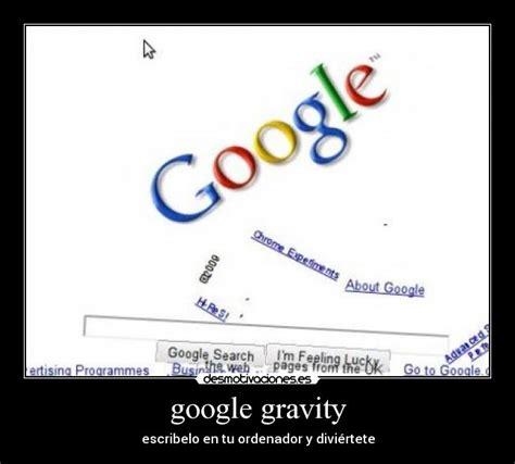 imagenes google gravity google gravity desmotivaciones