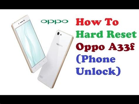 pattern unlock oppo a57 how to hard reset oppo a33f pattern unlock pin unlock