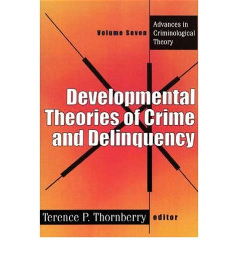 pattern theory of crime developmental theories of crime and delinquency terence