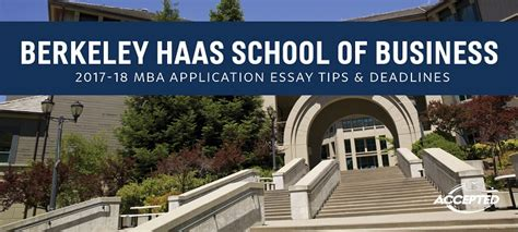 Haas Berkeley Mba Admissions by Uc Berkeley Haas Mba Application Essay Tips Deadlines