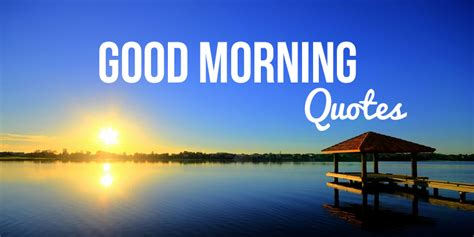 mornibg wishes to elders best 127 beautiful morning quotes sayings
