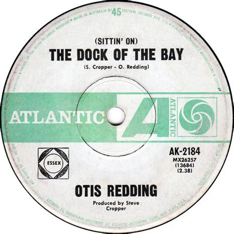 otis redding sittin on the dock of the bay lyrics youtube 45cat otis redding sittin on the dock of the bay
