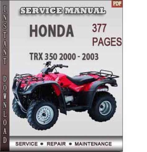honda factory service repair manuals honda trx 350 2000 2003 factory service repair manual download