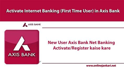 axis bank net banking registration new user axis bank net banking activate register kaise kare