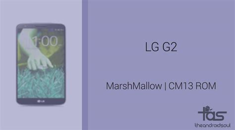 lg g2 themes marshmallow download lg g2 marshmallow update cm13 and other roms