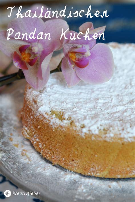 pandan kuchen rezept thail 228 ndischer pandankuchen rezept