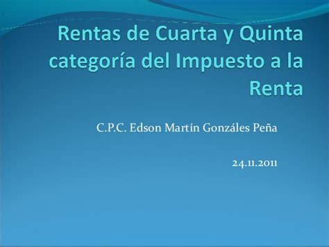 determinacion del impuesto a la renta cuarta categoria 2016 rentas de cuarta y quinta categora del impuesto cpc