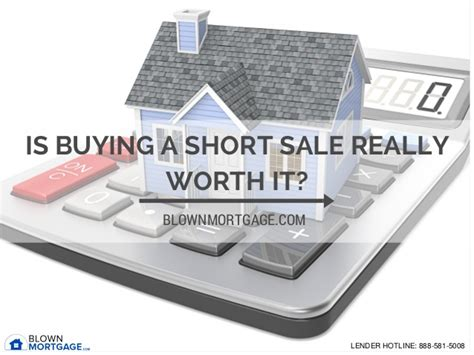 is it really worth it to buy a house is buying short sale really worth it