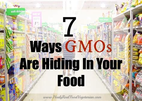 7 simple ways to avoid gmos 7 ways gmos are hiding in your food healy eats real