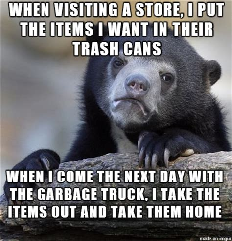 Garbage Man Meme - i do this as a garbage man with the small expensive