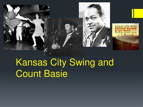 count basie swing ppt kansas city swing and count basie powerpoint