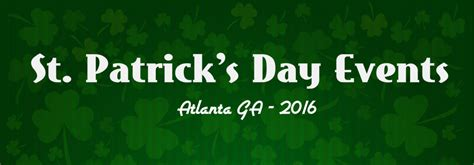 st s day 2016 looking for atlanta st s day events 2016 akins ford akins ford