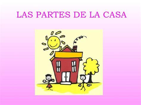 la casa de las b01n9r15s1 las partes de la casa ppt