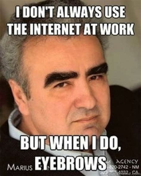 Swear Meme - i don t always use the internet at work but when i do