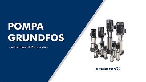 Pompa Celup Grundfos Kp Basic 200m jual grundfos pompa indonesia distributor pompa grundfos