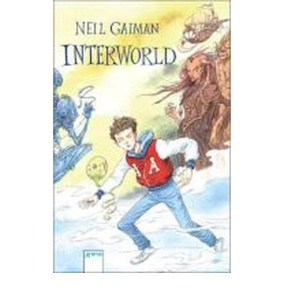 Interworld Neil Gaiman interworld neil gaiman michael reaves 9783401501307