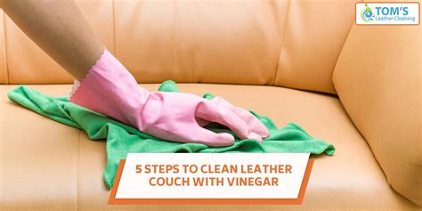 5 steps to clean leather with vinegar do it yourself