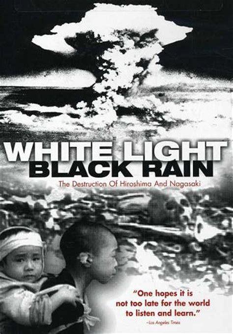film dokumenter hiroshima nagasaki white light black rain the destruction of hiroshima and